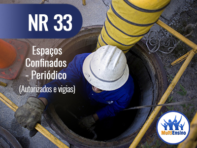 NR 33 Espaços confinados periódico (Autorizados e Vigias) Veja detalhes:
