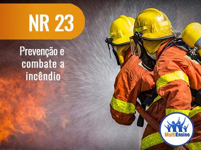 NR 23 Prevenção e combate a incêndio. Veja detalhes: