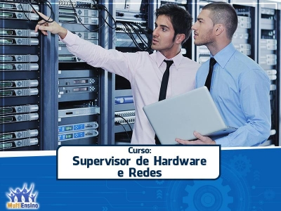 Curso Supervisor de Hardware & Redes - Veja detalhes