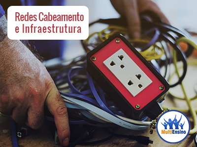 Curso Redes Cabeamento e Infraestrutura - Veja detalhes: