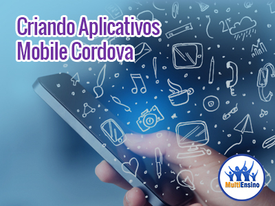 Curso como Criar Aplicativos Mobile Cordova - Veja detalhes: