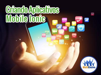 Curso como Criar Aplicativos Mobile Ionic - Veja detalhes: